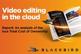 Blackbird Launches 'Video editing in the cloud' Report