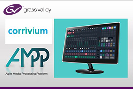 Corrivium Deploys Grass Valley's GV AMPP