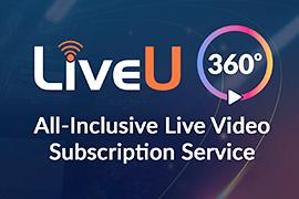 LiveU Launches LiveU 360°