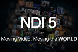 NDI 5 Moves Video & Audio Anywhere - For Free
