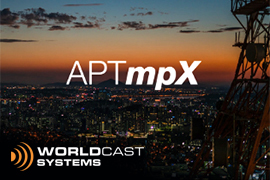 Worldcast Systems launch APTmpX